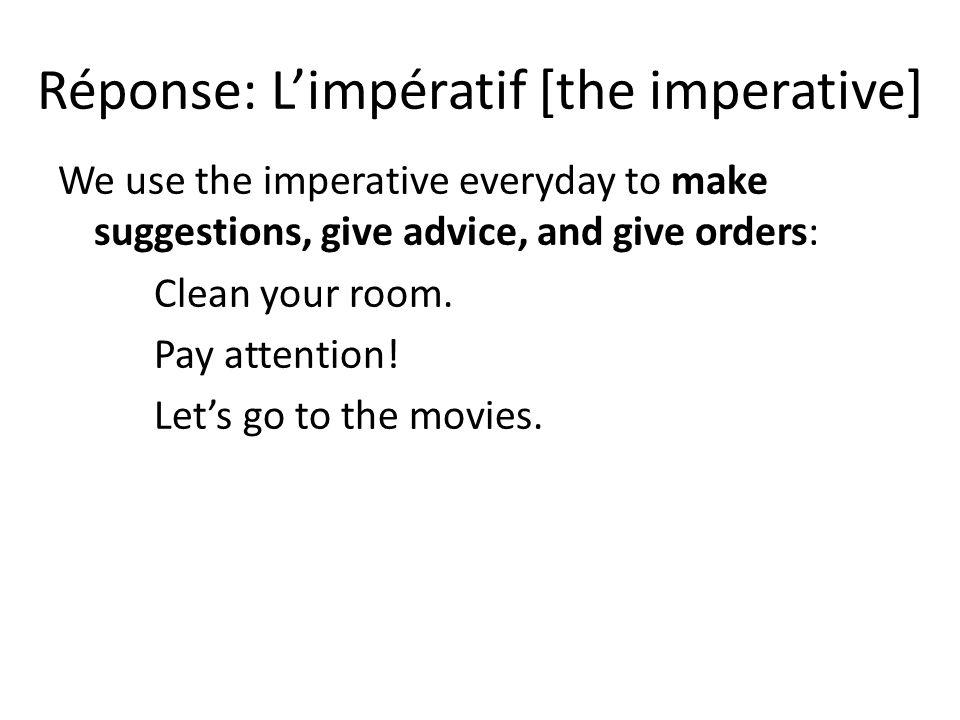 Réponse: L'impératif [the imperative]